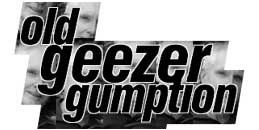 Old Geezer Gumption, by Phil Ware