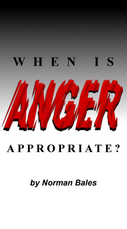 When is Anger Appropriate?, by Norman Bales