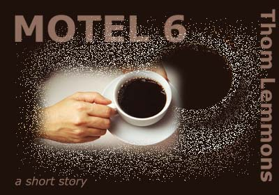 Motel 6, by Thom Lemmons