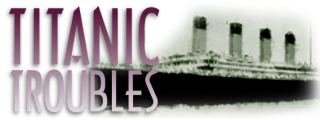 Titanic Troubles, by Phil Ware