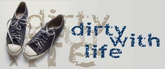 Dirty With Life, by Phil Ware